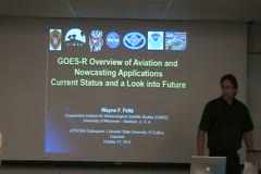 GOES-R Overview of Aviation and Nowcasting Applications - Current status and a look into the future